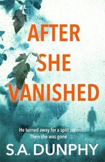 Dunphy, S. A. / After She Vanished (Large Paperback)