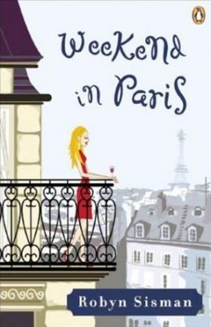 Sisman, Robyn / Weekend in Paris (Large Paperback)