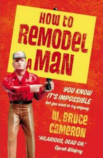 Cameron, W. Bruce / How to Remodel a Man (Large Paperback)