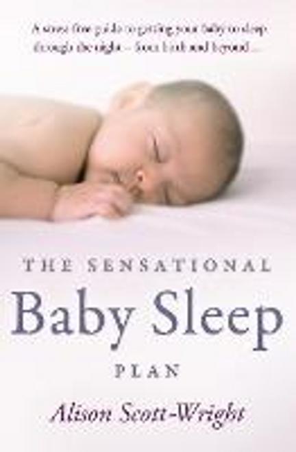 Scott-Wright, Alison / The Sensational Baby Sleep Plan