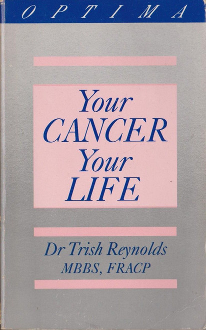 Reynolds, Dr Trish / Your Cancer, Your Life