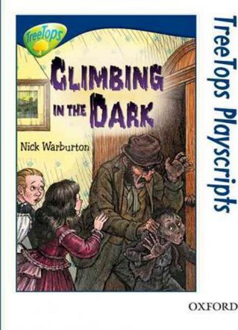 Warburton, Nick / Oxford Reading Tree: Level 14: Treetops Playscripts: Climbing in the Dark (Large Paperback)