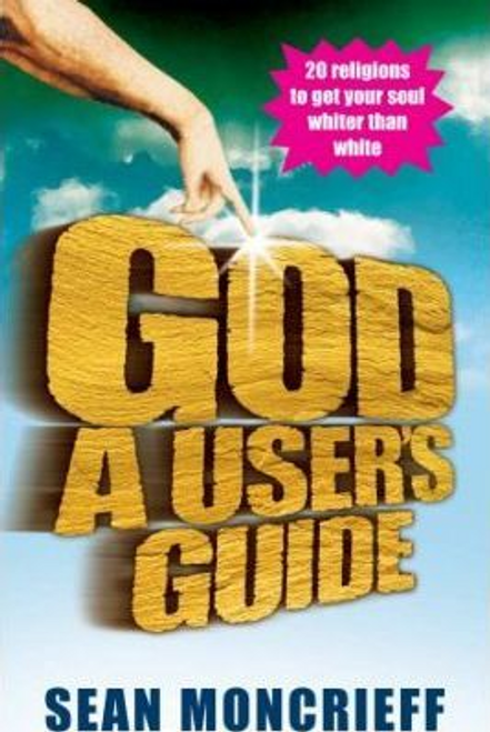 Moncrieff, Sean / God : A User's Guide (Large Paperback)