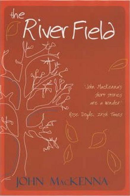 MacKenna, John / The River Field (Large Paperback)