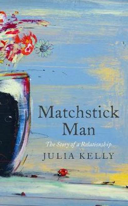 Kelly, Julia / Matchstick Man (Large Paperback)