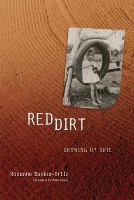 Dunbar-Ortiz, Roxanne / Red Dirt : Growing Up Okie (Large Paperback)