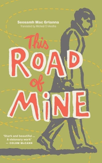 Mac Grianna, Seosamh - This Road of Mine - PB - BRAND NEW ( Translation by Micheál Ó hAodha ) ( Mo Bhealach Fhéin)