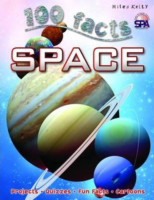 Kelly, Miles / 100 Facts Space (Children's Picture Book)