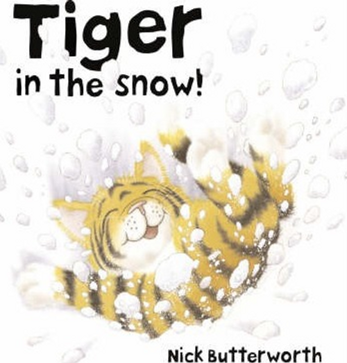 Butterworth, Nick / Tiger in the Snow! (Children's Picture Book)
