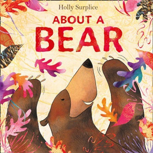 Surplice, Holly / About a Bear (Children's Picture Book)