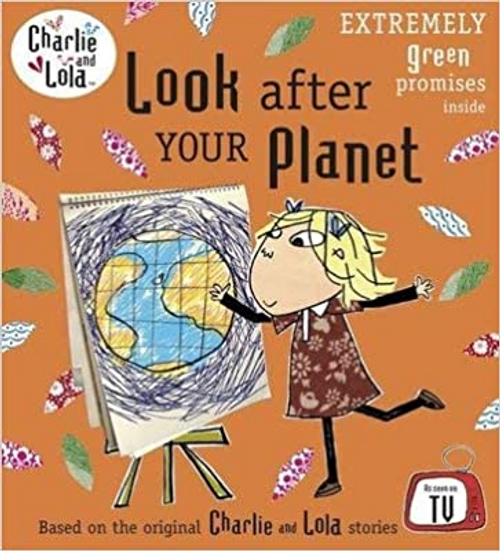 Child, Lauren / Charlie and Lola: Look After Your Planet (Children's Picture Book)