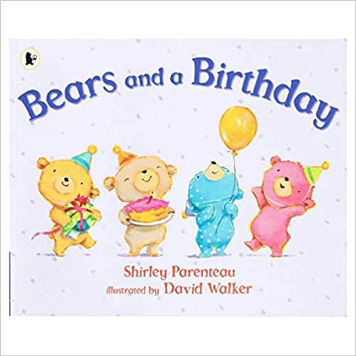 Parenteau, Shirley / Bears and a Birthday (Children's Picture Book)