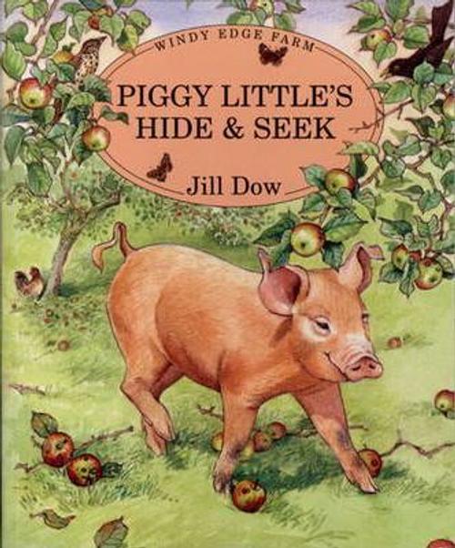 Dow, Jill / Piggy Little's Hide and Seek (Children's Picture Book)