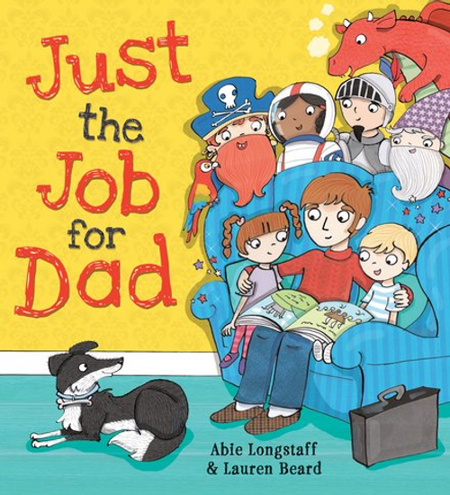 Longstaff, Abie / Just the Job for Dad (Children's Picture Book)