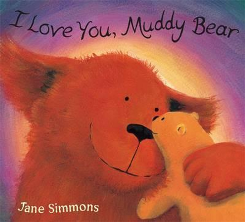 Simmons, Jane / I Love You, Muddy Bear (Children's Picture Book)