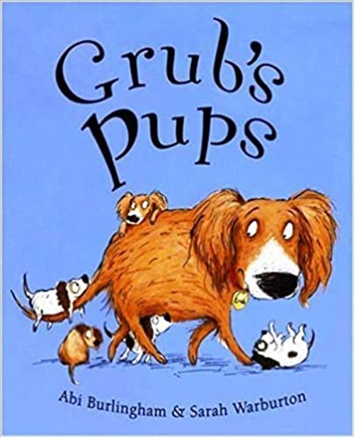 Burlingham, Abi / Grub's Pups (Children's Picture Book)