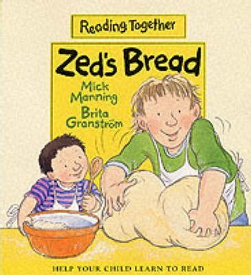 Manning, Mick / Zed's Bread (Children's Picture Book)