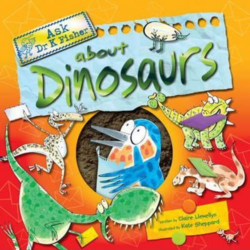 Llewellyn, Claire / Ask Dr Fisher about Dinosaurs (Children's Picture Book)