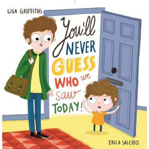 Griffiths, Lisa / You'll Never Guess Who We Saw Today! (Children's Picture Book)