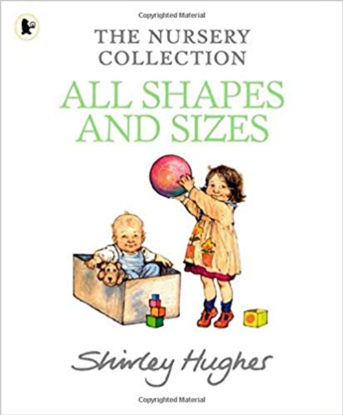 Hughes, Shirley / All Shapes And Sizes (Children's Picture Book)