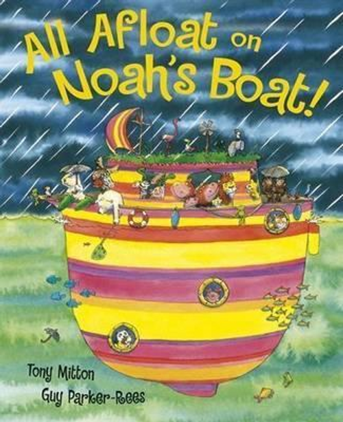 Mitton, Tony / All Afloat on Noah's Boat (Children's Picture Book)