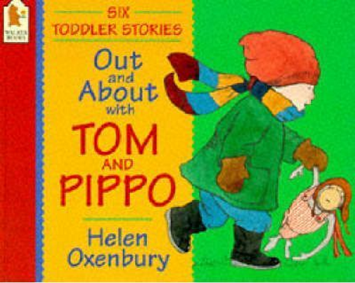 Oxenbury, Helen / Out And About With Tom And Pippo (Children's Picture Book)