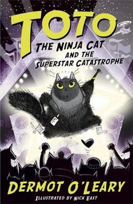 O'Leary, Dermot / Toto the Ninja Cat and the Superstar Catastrophe : Book 3 (Hardback)