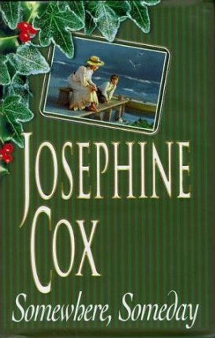 Cox, Josephine / Somewhere, Someday (Hardback)