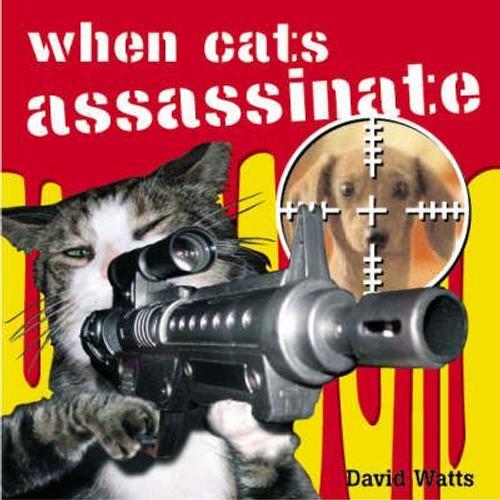 Watts, David / When Cats Assassinate (Hardback)