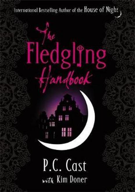 Cast, P. C. / The Fledgling Handbook : House of Night 12 (Hardback)