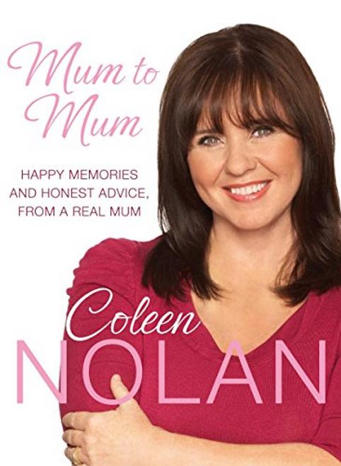 Nolan, Coleen / Mum to Mum (Hardback)