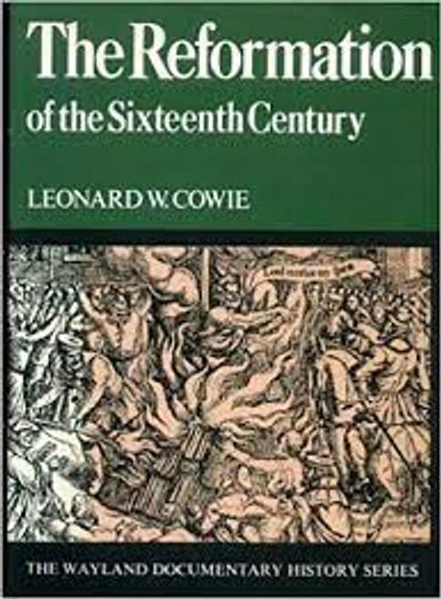 Cowie, Leonard W. - The Reformation of the Sixteenth Century - PB 1970 ( Wayland Documentary History Series)