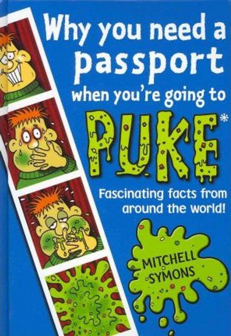 Symons, Mitchel / Why You Need a Passport When Youre Going to Puke (Hardback)