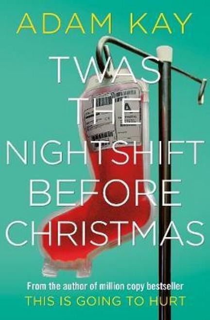 Kay, Adam / Twas The Nightshift Before Christmas (Hardback)