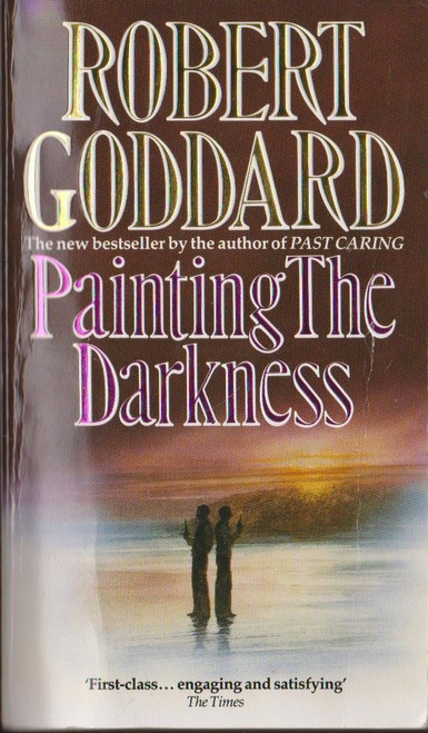 Goddard, Robert / Painting The Darkness