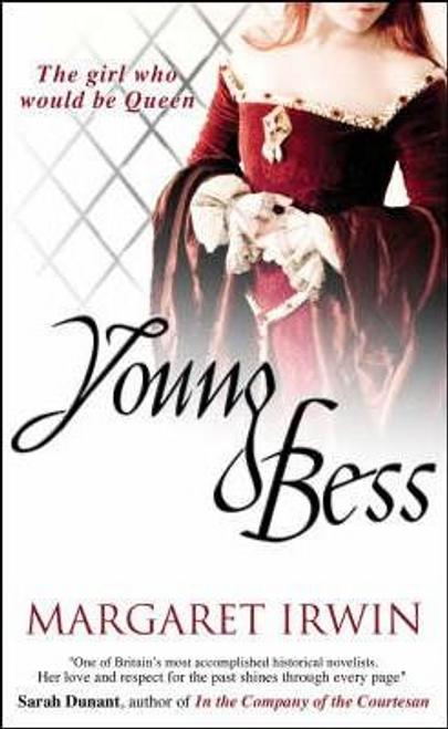 Irwin, Margaret / Young Bess
