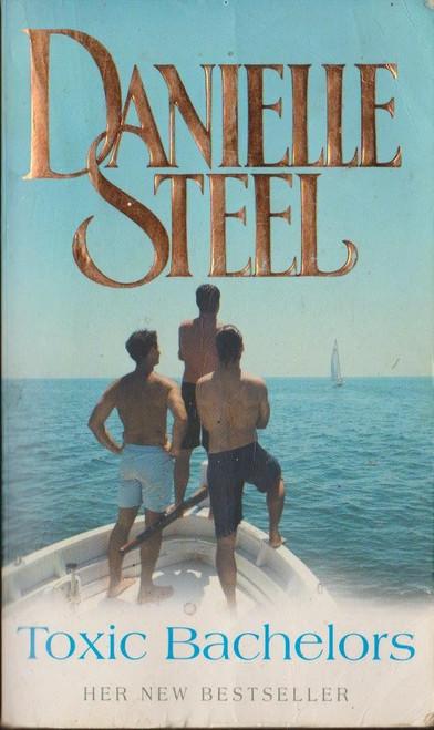 Steel, Danielle / Toxic Bachelors