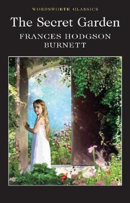 Hodgson Burnett, Frances / The Secret Garden ( Wordsworth Classics Edition)