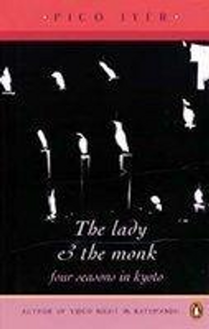 Pico, Iyer / The Lady and the Monk