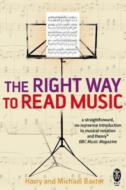 Baxter, Michael / The Right Way to Read Music