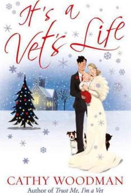 Woodman, Cathy / It's a Vet's Life