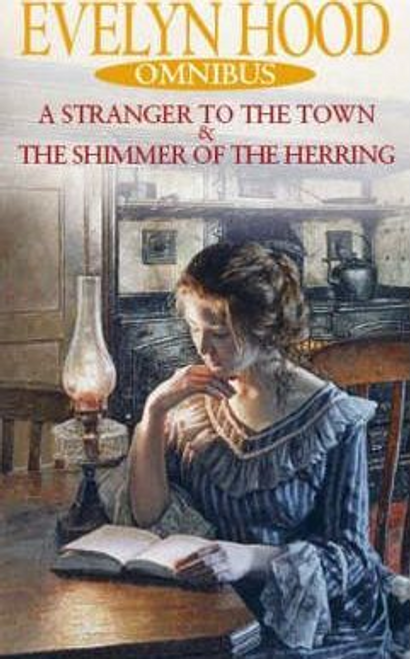 Hood, Evelyn / A Stranger To The Town / The Shimmer Of Herring