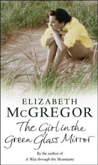 McGregor, Elizabeth / The Girl in the Green Glass Mirror