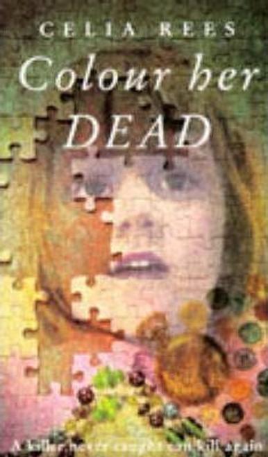 Rees, Celia / Colour Her Dead