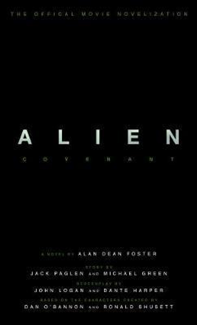 Foster, Alan Dean / Alien: Covenant - The Official Movie Novelization