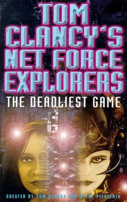 Clancy, Tom / Tom Clancy's Net Force Explorers 01: The Deadliest Game