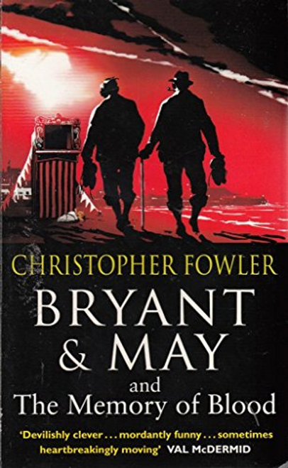 Fowler, Christopher / Bryant and May and The Memory of Blood