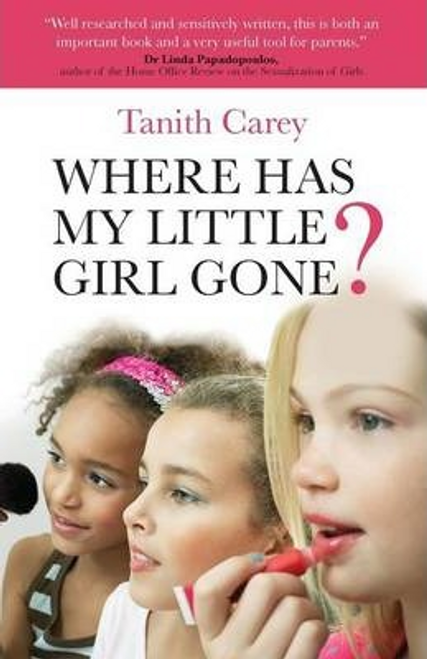 Carey, Tanith / Where Has My Little Girl Gone?
