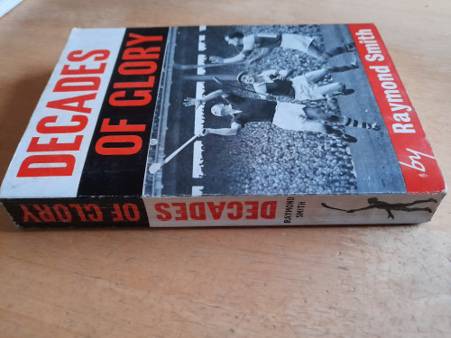 Smith, Raymond - Decades of Glory - PB - GAA 1st edition - 1966