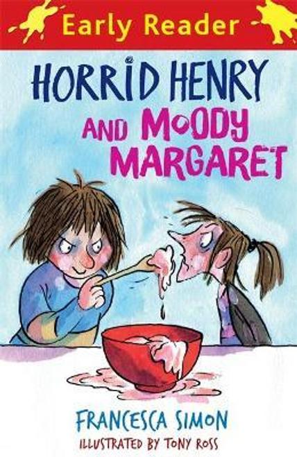 Simon, Francesca / Horrid Henry Early Reader: Horrid Henry and Moody Margaret : Book 8